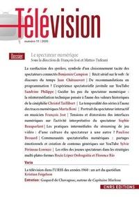 François Jost et Matteo Treleani - Télévision N° 11/2020 : Le spectateur numérique.