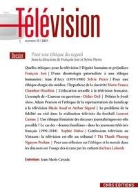 François Jost et Sylvie Pierre - Télévision N° 12/2021 : Pour une éthique du regard.