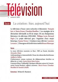 François Jost - Télévision N° 3, 2012 : La création : hier, aujourd'hui.