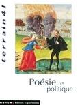 Philippe Artières et Tatiana Debaggi-Baranova - Terrain N° 41 Septembre 2003 : Poésie et politique.