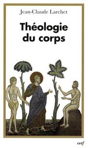 Jean-Claude Larchet - Théologie du corps.