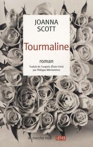 Joanna Scott - Tourmaline.