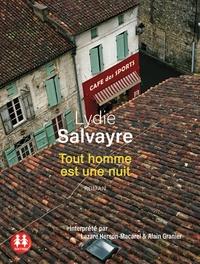 Lydie Salvayre - Tout homme est une nuit. 1 CD audio MP3