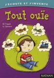 Geneviève Clément et Monique Frapat - Tout Ouïe - Une aventure pour les oreilles en 20 jeux d'écoute.