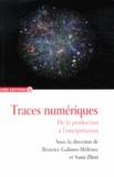 Béatrice Galinon-Mélénec et Sami Zlitni - Traces numériques - De la production à l'interprétation.