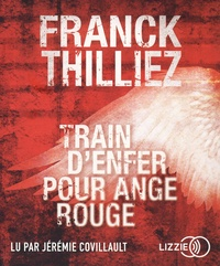 Franck Thilliez - Train d'enfer pour ange rouge. 1 CD audio