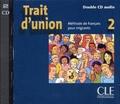CLE international - Trait d'union 2 - Méthode de français pour migrants. 2 CD audio