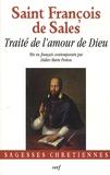 Saint François de Sales - Traité de l'amour de Dieu - Mis en français contemporain.