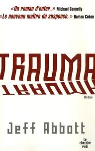Jeff Abbott - Trauma.
