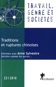 Tania Angeloff et Hyacinthe Ravet - Travail, genre et sociétés N° 23/2010 : Traditions et ruptures chinoises.