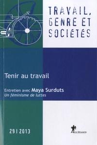 Margaret Maruani - Travail, genre et sociétés N° 29, Mars 2013 : Tenir au travail.