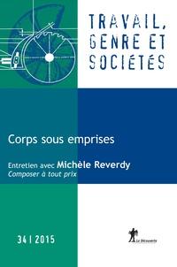 Tania Angeloff et Delphine Gardey - Travail, genre et sociétés N° 34, Novembre 2015 : Corps sous emprises.
