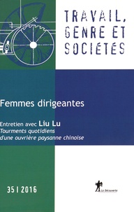 Marlène Benquet et Jacqueline Laufer - Travail, genre et sociétés N° 35, avril 2016 : Femmes dirigeantes.