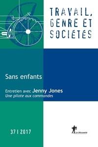 Anne Gotman et Clotilde Lemarchant - Travail, genre et sociétés N° 37, avril 2017 : Sans enfant.