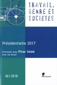 Catherine Achin et Alban Jacquemart - Travail, genre et sociétés N° 40, novembre 2018 : Présidentielle.
