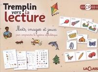 Renée Louis - Tremplin vers la lecture CP - Mots, images et jeux pour comprendre le système alphabétique.