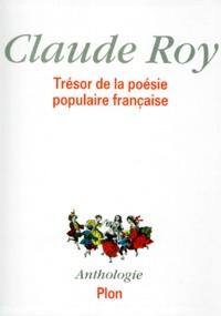 Claude Roy - Trésor de la poésie populaire française.