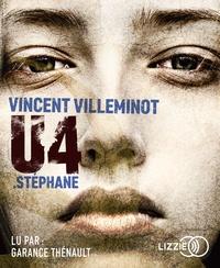 Vincent Villeminot - U4  : Stéphane. 1 CD audio MP3