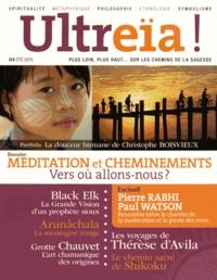 Bernard Chevilliat et Florence Quentin - Ultreïa ! N° 04, Eté 2015 : Méditation et cheminements - Vers où allons nous ?.