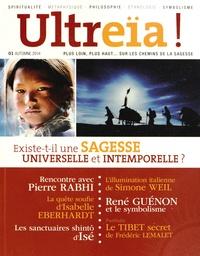 Bernard Chevilliat - Ultreïa ! N° 1, automne 2014 : Existe-t-il une sagesse universelle et intemporelle ?.