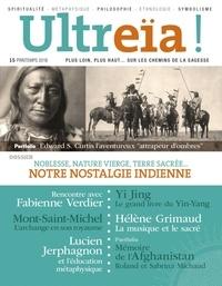 Florence Quentin - Ultreïa ! N° 15, printemps 201 : Noblesse, nature vierge, terre sacrée... notre nostalgie indienne.