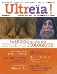 Bernard Chevilliat et Florence Quentin - Ultreïa ! N° 2, Hiver 2015 : Les religions ont-elles une conscience écologique ?.