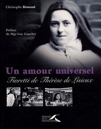 Christophe Rémond - Un amour universel - Fioretti de Thérèse de Lisieux.