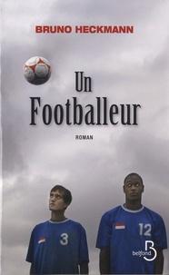 Bruno Heckmann - Un footballeur.