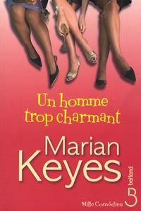 Marian Keyes - Un homme trop charmant.