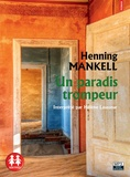 Henning Mankell - Un paradis trompeur. 1 CD audio MP3