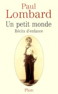 Paul Lombard - Un petit monde.