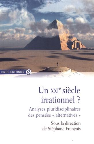 """Stéphane François - Un XXIe siècle irrationnel ? - Analyses pluridisciplinaires des pensées """"alternatives""""."""