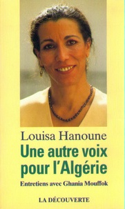 Louisa Hanoune et Ghania Mouffok - Une autre voix pour l'Algérie - Entretiens avec Ghania Mouffok.