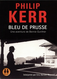 Philip Kerr - Une aventure de Bernie Gunther  : Bleu de Prusse. 2 CD audio MP3