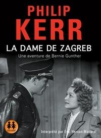 Philip Kerr - Une aventure de Bernie Gunther  : La dame de Zagreb. 2 CD audio MP3