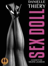 Danielle Thiéry - Une enquête de la commissaire Edwige Marion  : Sex Doll. 1 CD audio MP3