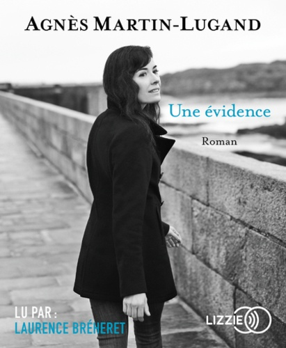 Agnès Martin-Lugand - Une évidence. 1 CD audio MP3