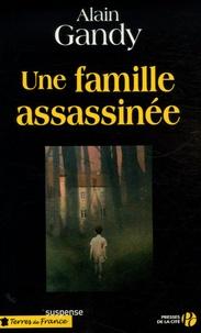 Alain Gandy - Une famille assassinée.