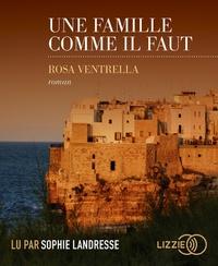 Rosa Ventrella - Une famille comme il faut. 1 CD audio MP3
