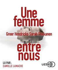 Sarah Pekkanen - Une femme entre nous. 2 CD audio MP3