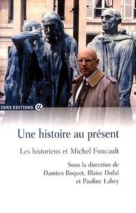 Une histoire au présent - Les historiens et Michel Foucault.pdf