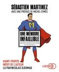 Sébastien Martinez et Nicolas Djermag - Une mémoire infaillible - Briller en société sans sortir son smartphone. 1 CD audio MP3