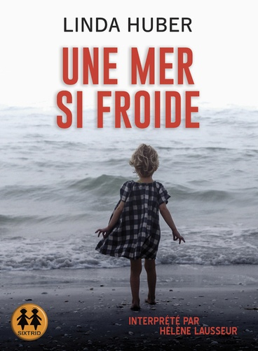 Linda Huber - Une mer si froide. 1 CD audio