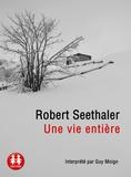 Robert Seethaler - Une vie entière. 1 CD audio