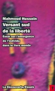 Mahmoud Hussein - Versant sud de la liberté - Essai sur l'émergence de l'individu dans le Tiers monde.
