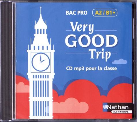 Malika Saidi et Isabelle Augé - Very Good Trip Bac Pro A2/B1+. 1 CD audio MP3
