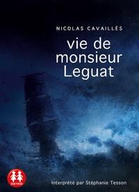 Nicolas Cavaillès - Vie de Monsieur Leguat. 1 CD audio MP3