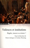 Denis Laforgue et Corinne Rostaing - Violences et institutions - Réguler, innover ou résister ?.