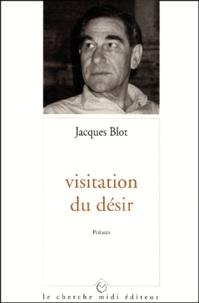 Jacques Blot - Visitation du désir.