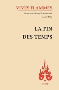 Marie-Laurent Huet - Vives flammes N° 302, Mars 2016 : La fin des temps.